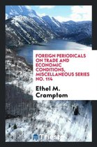Foreign Periodicals on Trade and Economic Conditions, Miscellaneous Series No. 114