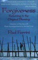 Ferrini, P: Forgiveness -- Returning to the Original Blessin