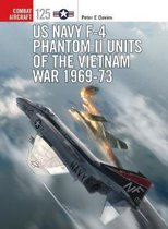 Boek cover US Navy F-4 Phantom II Units of the Vietnam War 1969-73 van Peter E. Davies (Paperback)