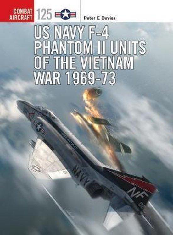Boek cover US Navy F-4 Phantom II Units of the Vietnam War 1969-73 van Peter E. Davies (Paperback)