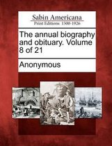 The Annual Biography and Obituary. Volume 8 of 21