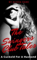 The Swingers Club Tales: A Cuckold For a Husband
