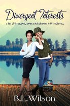 Divergent Interests, A Tale of Threesomes, Romance, and Adventure in the Wilderness