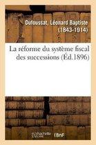La reforme du systeme fiscal des successions