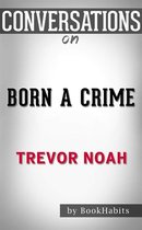 Born a Crime: Stories from a South African Childhood by Trevor Noah | Conversation Starters