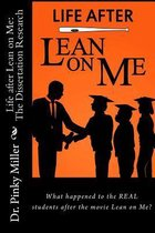 Life After Lean on Me - Dissertation Research