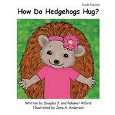 How Do Hedgehogs Hug? Trade Version
