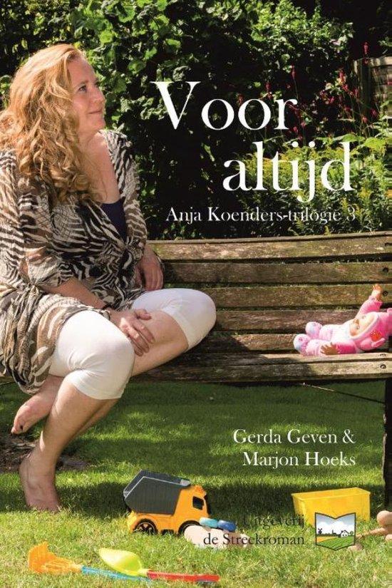 Anja Koenders-trilogie 3 - Voor altijd - Marjon Hoeks |