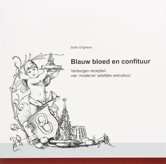 Blauw Bloed En Confituur - S. Onghena |