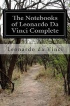 The Notebooks of Leonardo Da Vinci ? Complete