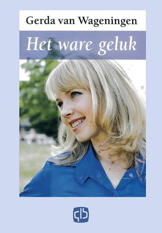 Het ware geluk - Gerda van Wageningen | Fthsonline.com