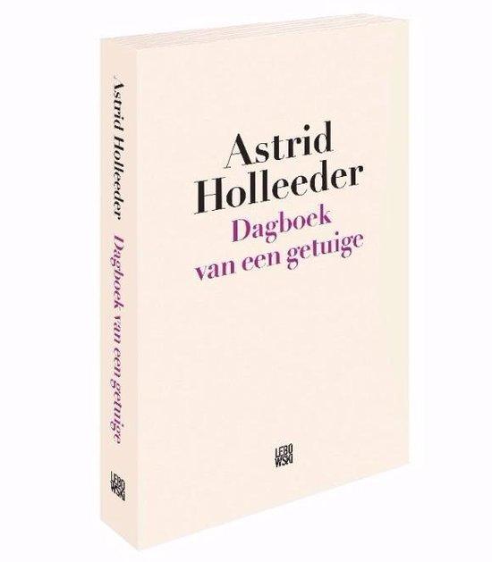 Dagboek van een getuige - Astrid Holleeder |