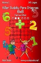 Killer Sudoku Para Crian as 6x6 - F cil Ao Dif cil - Volume 1 - 145 Jogos