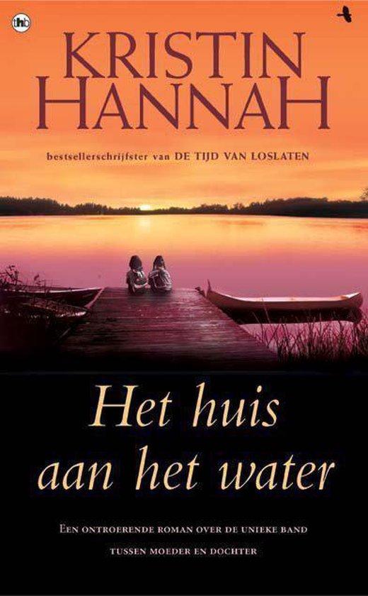 Het Huis Aan Het Water - Kristin Hannah pdf epub