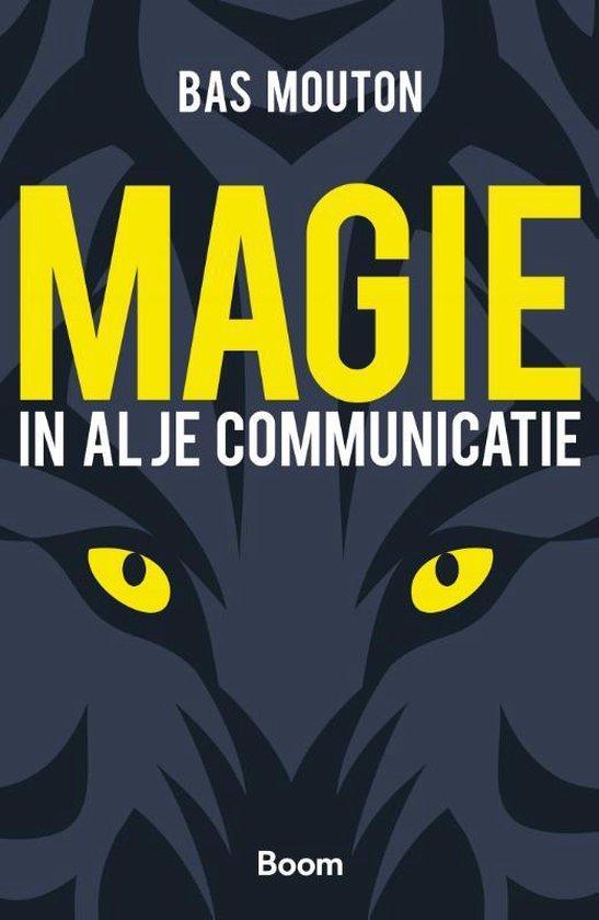 Magie in al je communicatie