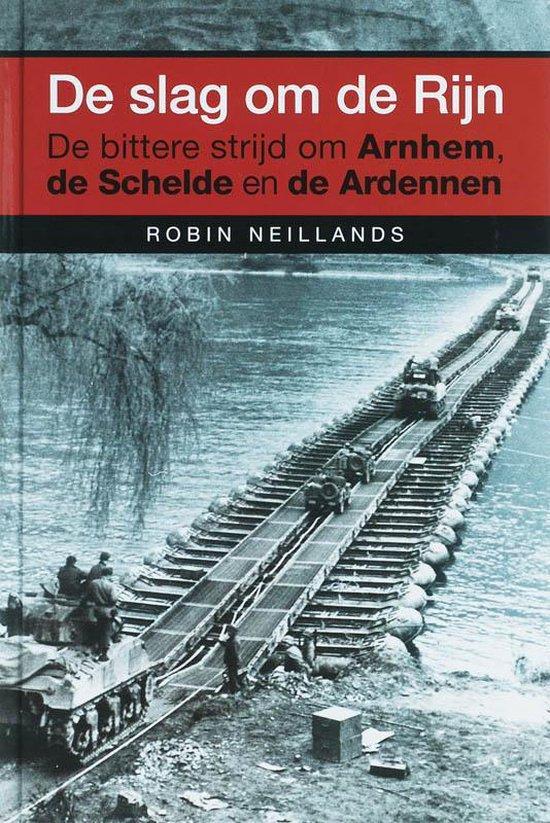 De Slag Om De Rijn - Robin Neillands |