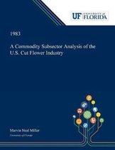 A Commodity Subsector Analysis of the U.S. Cut Flower Industry