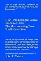 How I Predicted the Global Economic Crisis*