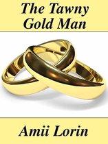The Tawny Gold Man
