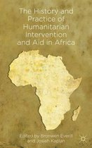 The History and Practice of Humanitarian Intervention and Aid in Africa