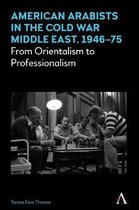 American Arabists in the Cold War Middle East, 1946-75