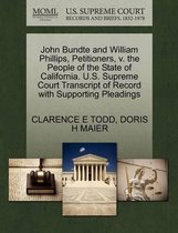 John Bundte and William Phillips, Petitioners, V. the People of the State of California. U.S. Supreme Court Transcript of Record with Supporting Pleadings