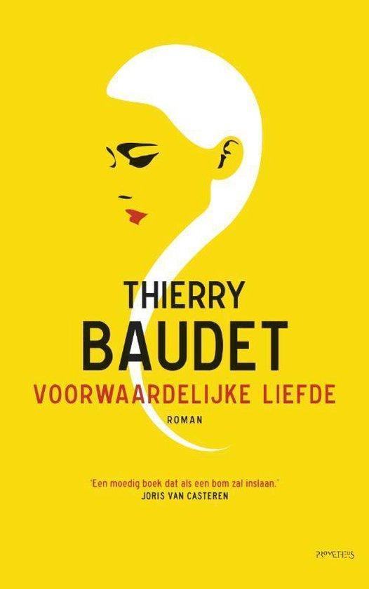 Boek cover Voorwaardelijke liefde van Thierry Baudet (Paperback)