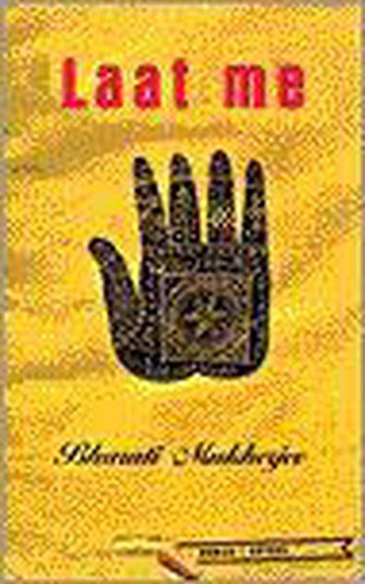 Boek cover Laat Me van Bharati Mukherjee (Onbekend)