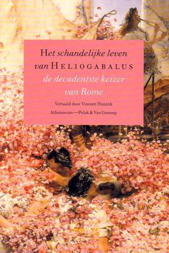Het Schandelijke Leven Van Heliogabalus, De Decadentste Keizer Van Rome - Lampridius | Readingchampions.org.uk