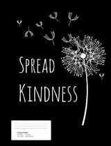 Spread Kindness Dandelion Composition Book College Rule 200 Pages