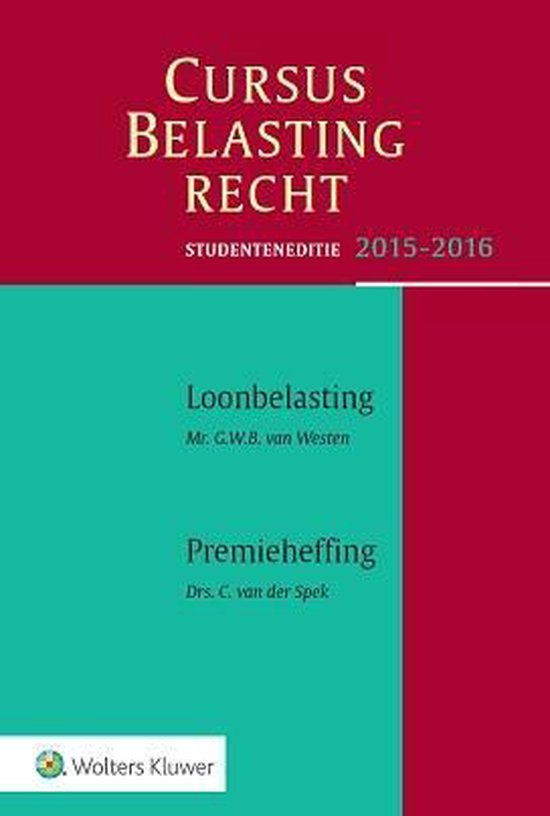 Studenteneditie cursus belastingrecht loonbelasting/premieheffing 2015-2016 - G.W.B. Westen |