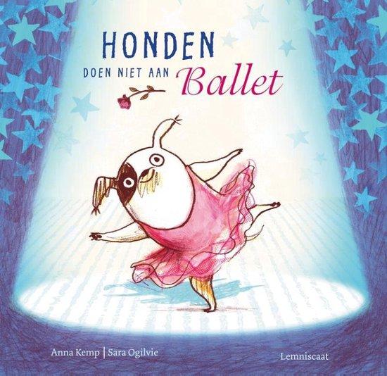 Honden doen niet aan ballet - Anna Kemp  