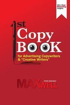 1st Copy Book for Advertising Copywriters and Creative Writers