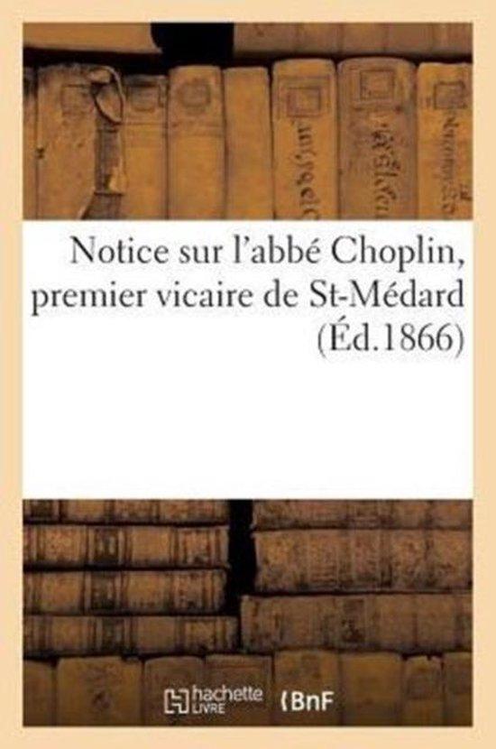 Notice Sur l'Abb Choplin, Premier Vicaire de St-M dard ( d.1866)