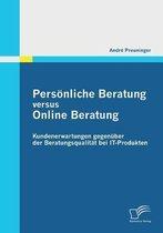 Persoenliche Beratung versus Online Beratung