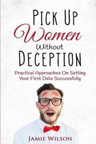 Pick Up Women Without Deception