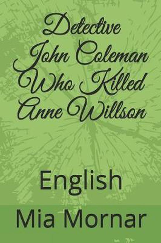 Detective John Coleman Who Killed Anne Willson