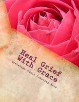 Heal Grief With Grace