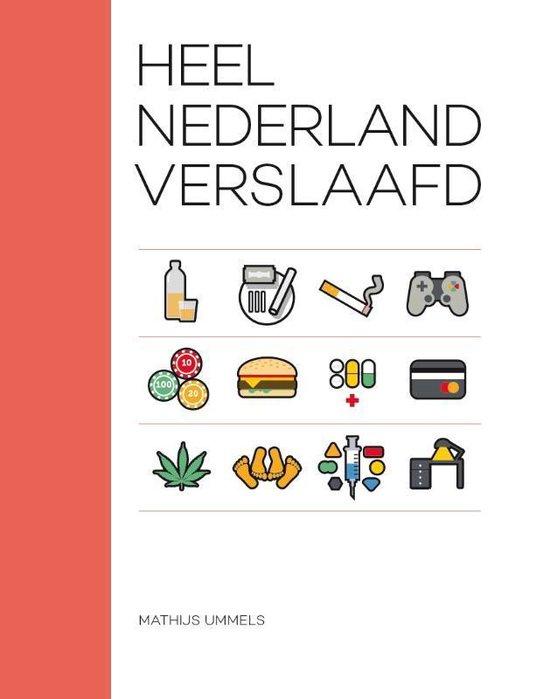 Heel Nederland verslaafd - Mathijs Ummels |