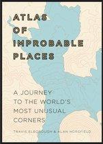Boek cover Atlas of Improbable Places van Travis Elborough