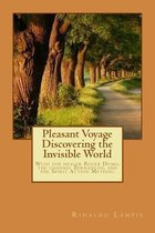 Pleasant Voyage Discovering the Invisible World