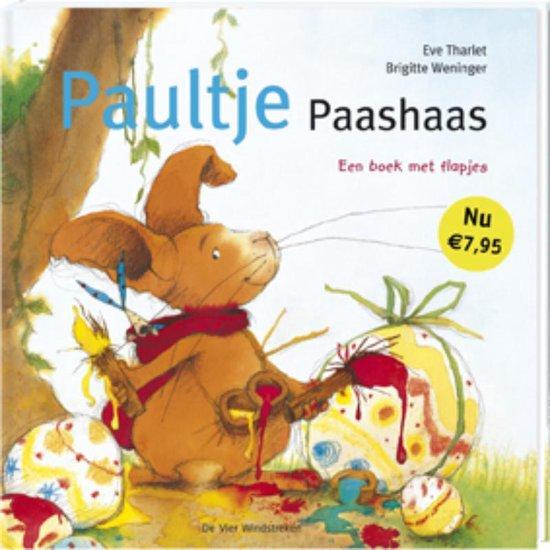 Paultje - Paultje Paashaas - Eve Tharlet | Fthsonline.com