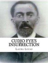 Cudjo Fye's Insurrection