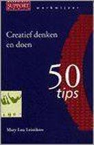 Creatief denken en doen Werkwijzer 50 tips
