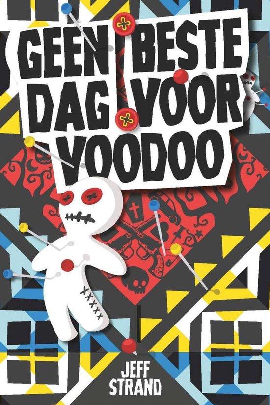 Geen beste dag voor voodoo - Jeff Strand | Readingchampions.org.uk