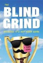 The Blind Grind