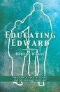 Educating Edward