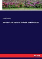 Sketches of the Life of the Very Rev. Felix de Andreis