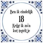 Verjaardag Tegeltje met Spreuk (18 jaar: Ben ik eindelijk 18 krijg ik zo'n kut tegeltje + cadeau verpakking & plakhanger