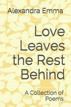 Love Leaves the Rest Behind